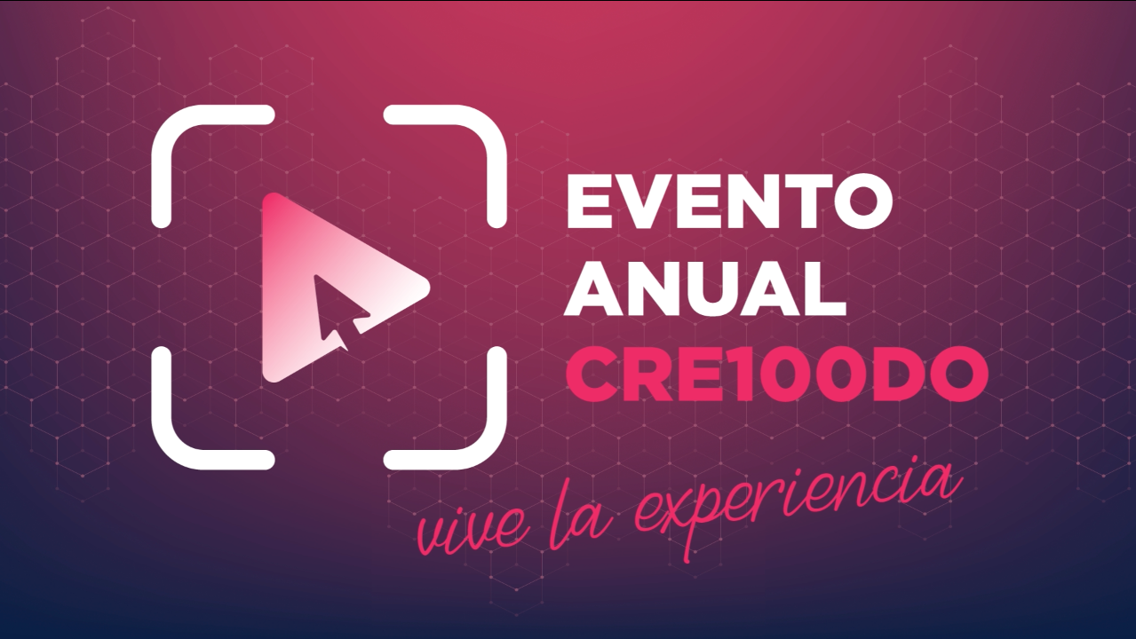 SAVE THE DATE – Evento Anual CRE100DO