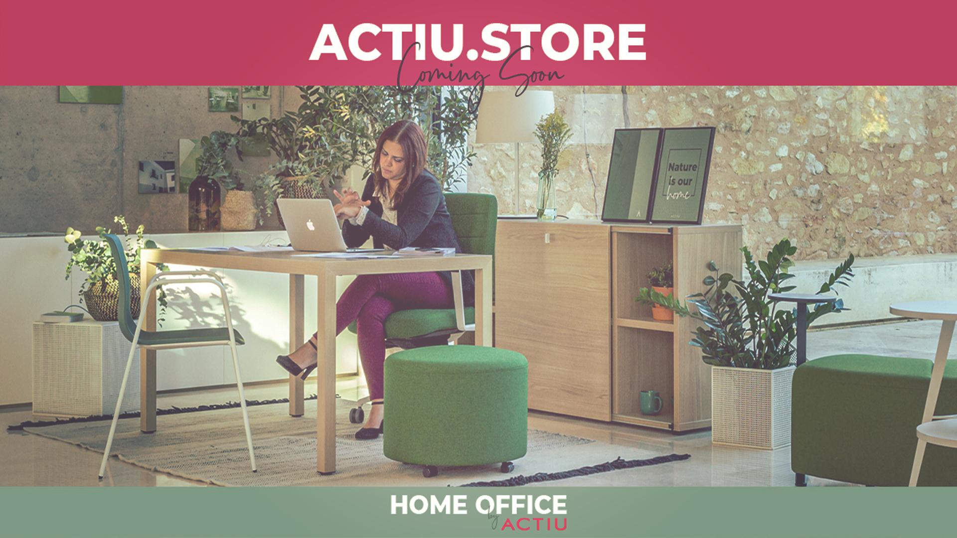 Actiu Store: Un ecommerce para llevar los espacios de trabajo profesionales al hogar