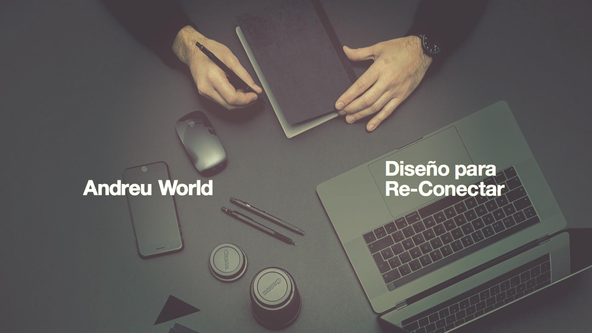 """""""Diseño para Re-Conectar"""" – La propuesta de Andreu World"""