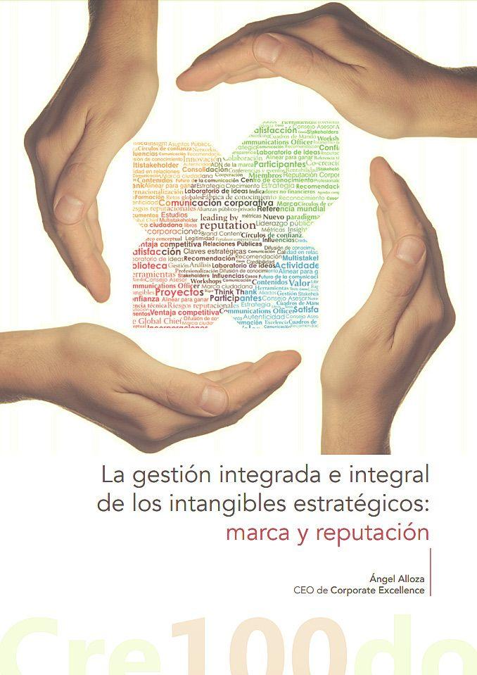 La gestión integrada e integral de los intangibles estratégicos: marca y reputación